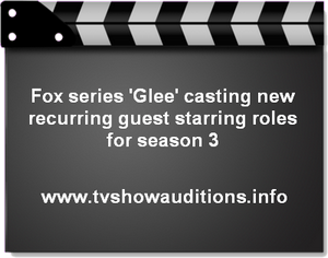 Fox series 'Glee' casting new recurring guest starring roles for season 3 1
