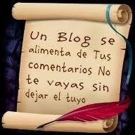 Un blogs se alimenta de tus comentarios , no te vayas sin dejar el tuyo . Gracias