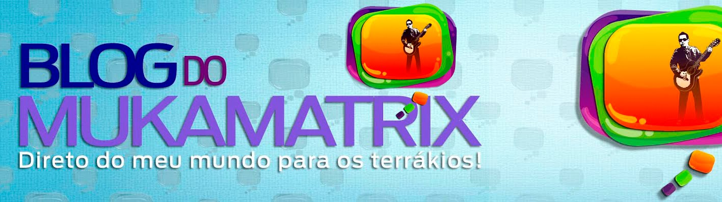 BLOG DO MUKAMATRIX