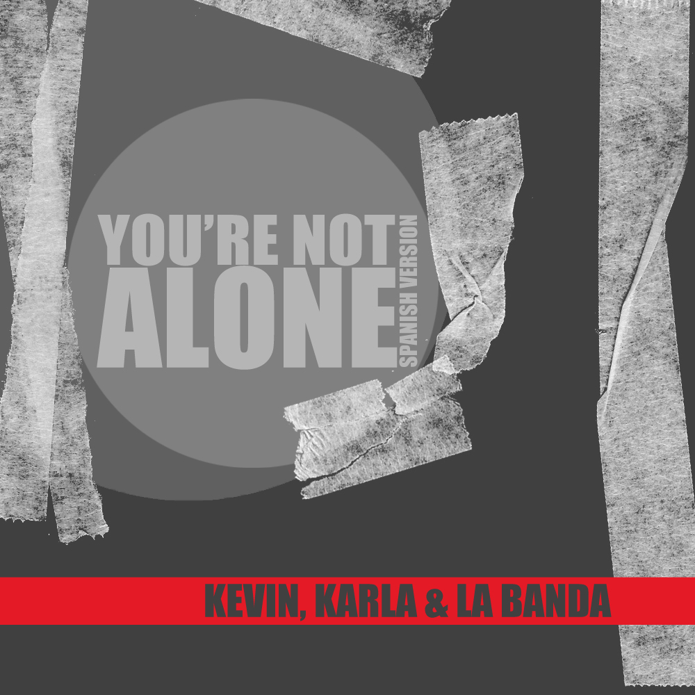 You Re Not In This Alone What Columbine: KEVIN KARLA & LA BANDA::..: You're Not Alone (spanish