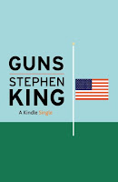 5 Stephen King Kindle Titles for Less Than $4 Each Including a Timely Piece on Guns for Just 99 Cents
