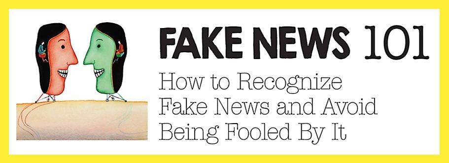 Fake News 101