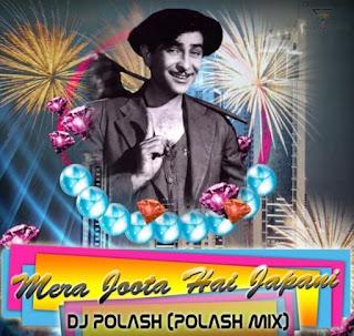 Download-Mera-joota-Hai-japani-Dj-Polash-Remix-indian-dj-remix