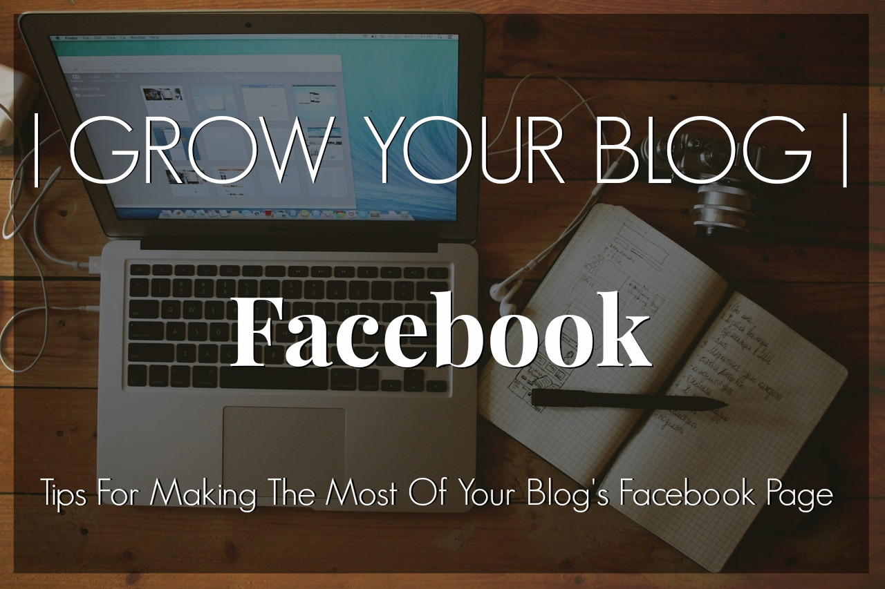 Grow Your Blog With Facebook, Using social media to grow your blog, using Facebook to grow your blog, Facebook and blogging
