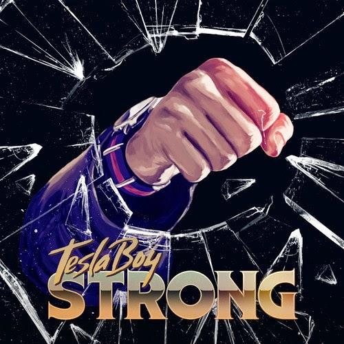 Tesla Boy - Strong