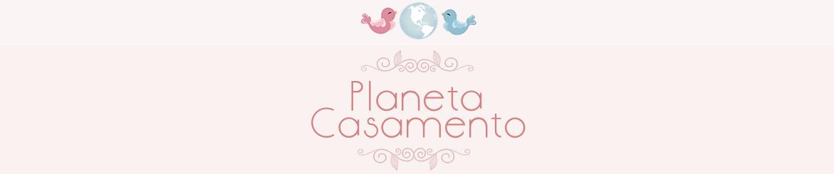 Planeta Casamento | Por Thais Costa