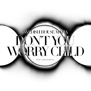 Don't You Worry Child (Radio Edit) [ft. John Martin] - Swedish House Mafia