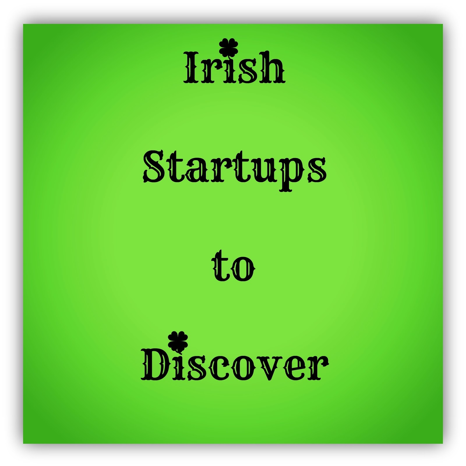 Irish Startups to Discover
