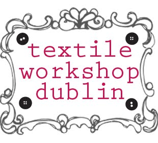 Textile Workshop Dublin