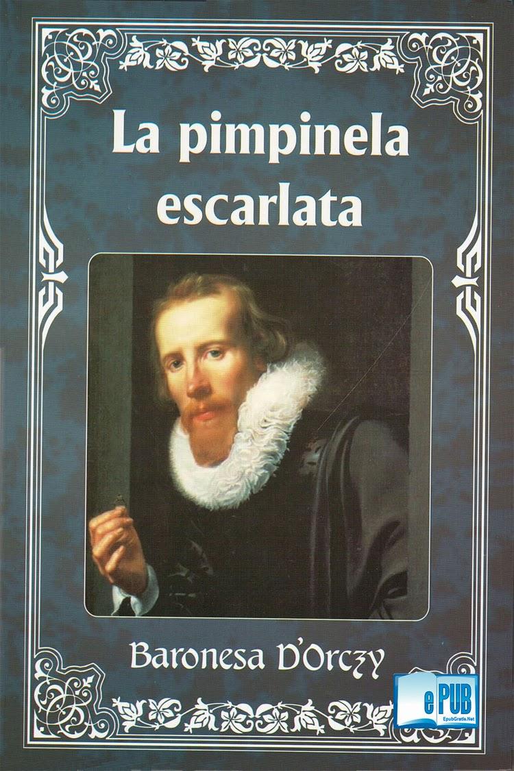 La+Pimpinela+Escarlata La Pimpinela Escarlata   Baronesa Orczy