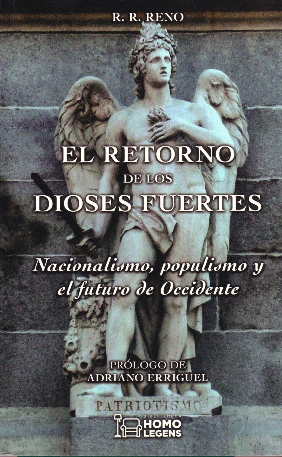 R.R. Reno (El retorno de los dioses fuertes (Nacionalismo, populismo y el futuro de Occidente