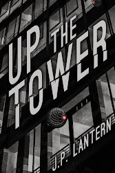 Up the Tower by J.P. Lantern