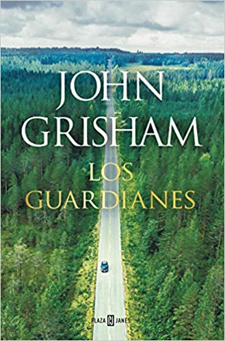 Los guardianes, John Grisham.