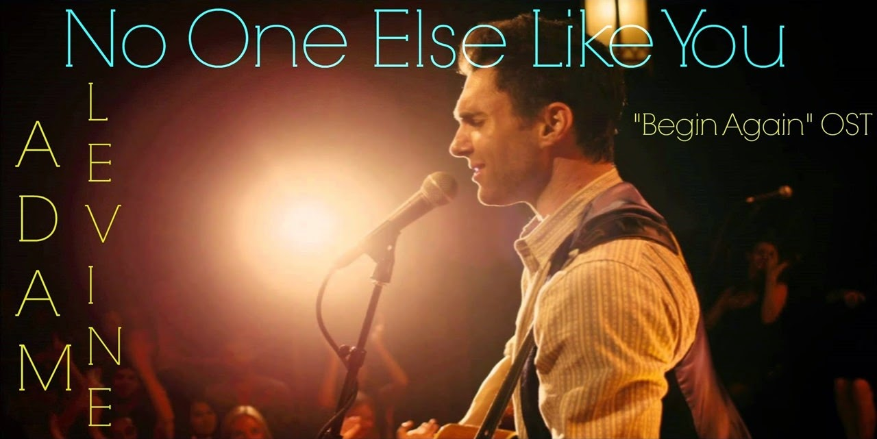 begin again soundtracks-adam levine-no one else like you