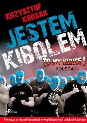 """Okładka książki Krzysztofa Korsaka """"Jestem kibolem"""""""