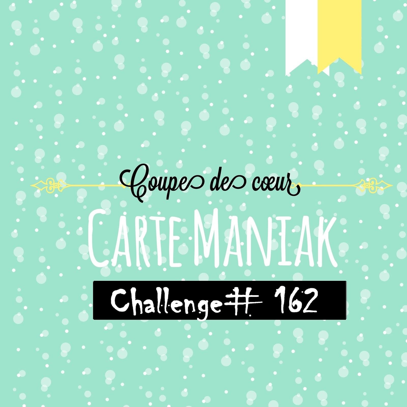 Coup de coeur Carte Maniak #162