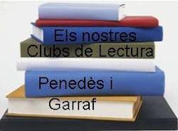 Els nostres clubs de lectura. Biblioteques de l'Alt Penedès i el Garraf