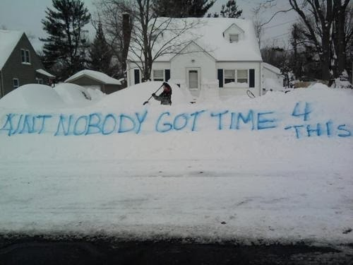 Message in snow, ain't nobody got time for that, winter funny