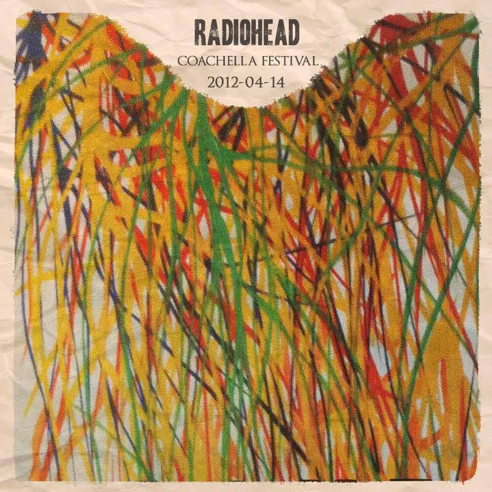 Radiohead Bootlegs Radiohead 2012 04 14 Coachella Music And Arts