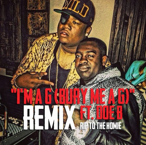Kidd Kidd ft. Doe B - Im A G (Bury Me A G) (Remix)
