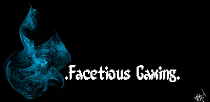 Facetious Gaming
