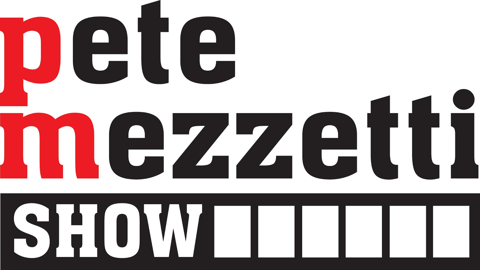 The Pete Mezzetti Media Network