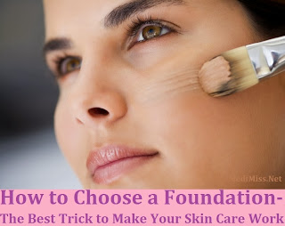 How to Choose a Foundation - The Best Trick to Make Your Skin Care Work