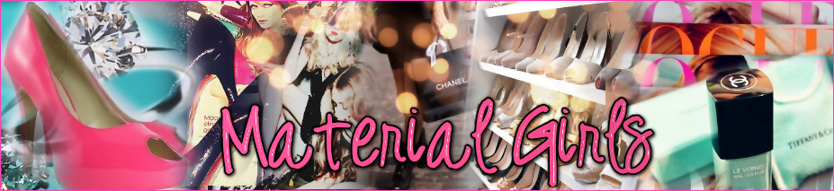 Material Girls . ♥