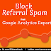 What is Referral Spam and how to Block Referral Spam Bot in Google Analytics Report