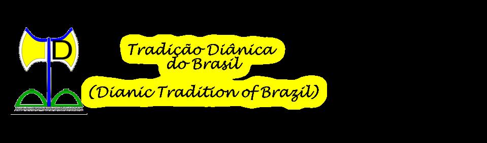 TDB -  Tradição Diânica do brasil (Dianic Tradition of Brazil)