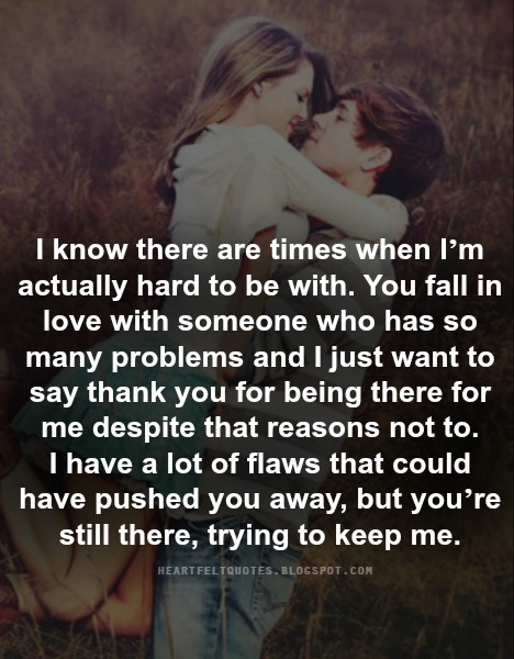 I just want to say thank you for being there for me ...