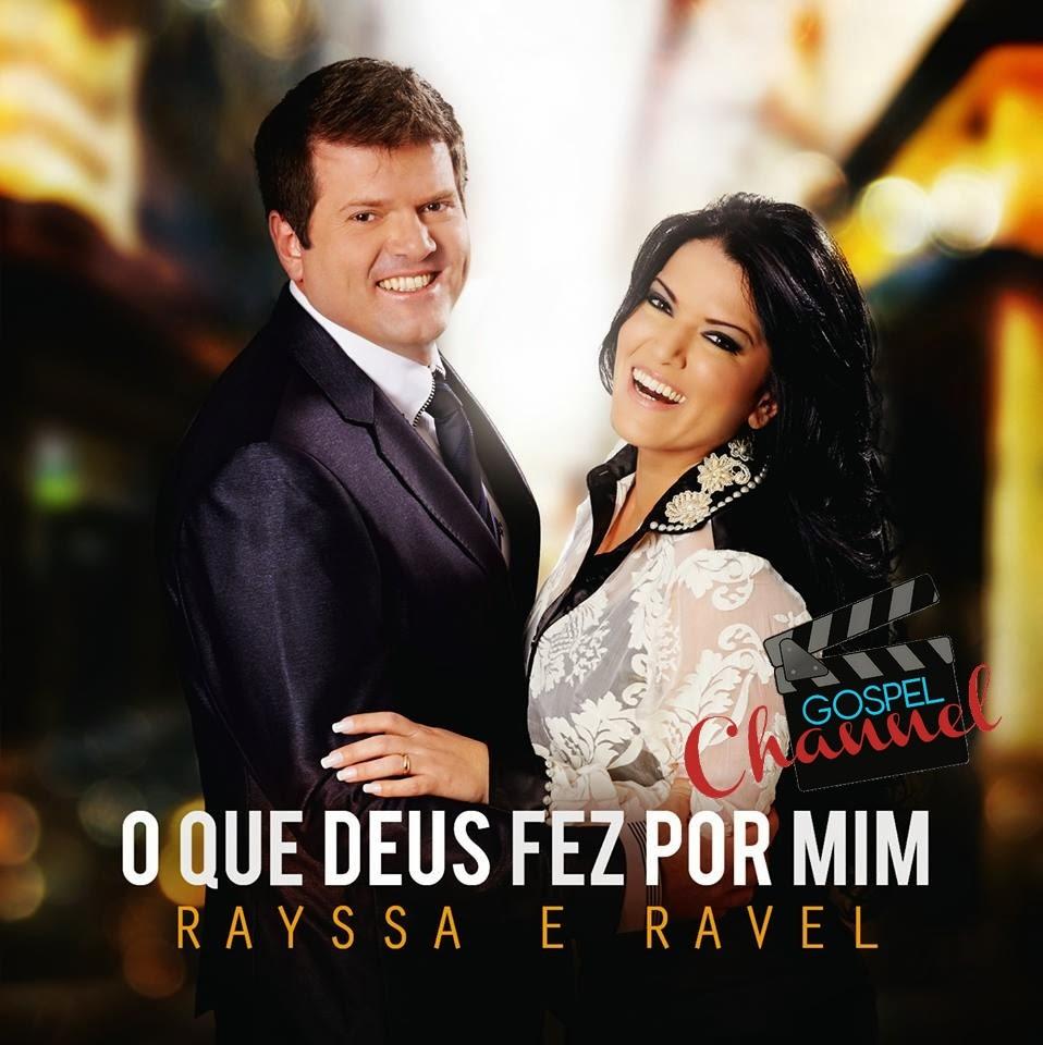 Rayssa e Ravel - O que Deus Fez Por Mim 2013