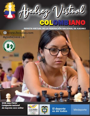REVISTA: Ajedrez Virtual Colombiano Edición Nro. 6 (Dar clic a la imagen)