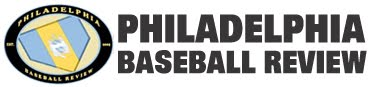 The Philadelphia Baseball Review - Phillies Blog with News and Analysis