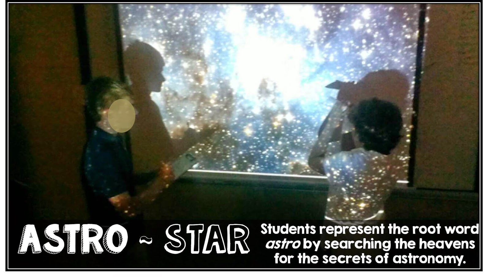 Students represent the root word astro by searching the heavens for the secrets of astronomy.