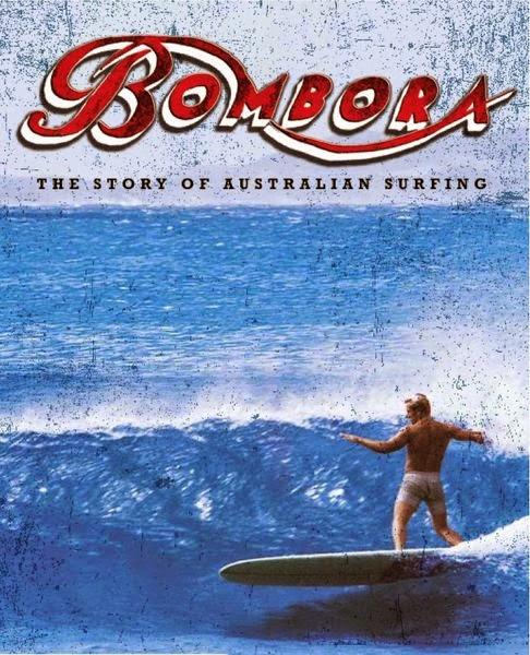 Bombora - The Story of Australian Surfing