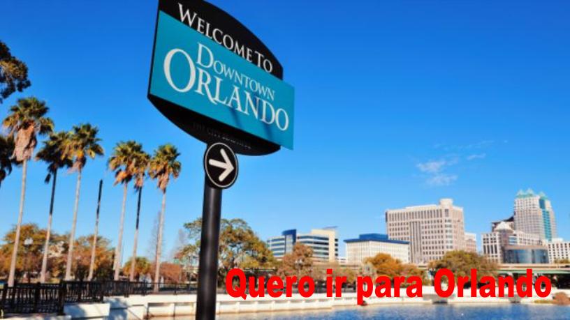 Quero ir para Orlando