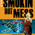 Smokin' Hot Mess - Free Kindle Fiction