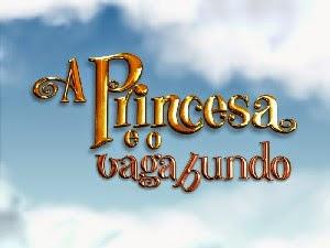 A Princesa e o Vagabundo – Nacional (2010)