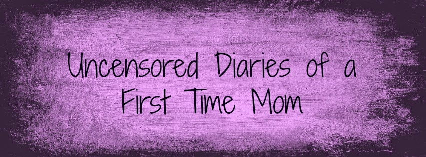 Uncensored Diaries of a 1st Time Mom!
