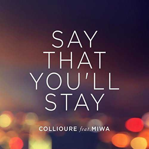 [Single] Collioure feat. Miwa – Say That You'll Stay (2015.04.16/MP3/RAR)