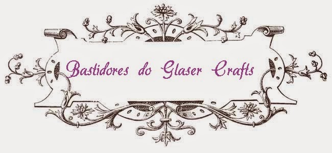 Bastidores do Glaser Crafts