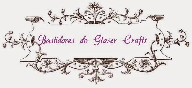 Bastidores do Glaser Crafts