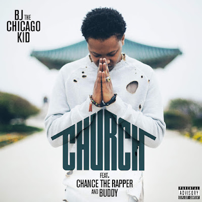BJ the Chicago Kid - Church (feat. Chance The Rapper & Buddy) - Single Cover