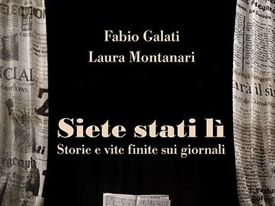 #Recensione: Siete stati lì .Storie e vite finite sui giornali di Fabio Galati e Laura Montanari.