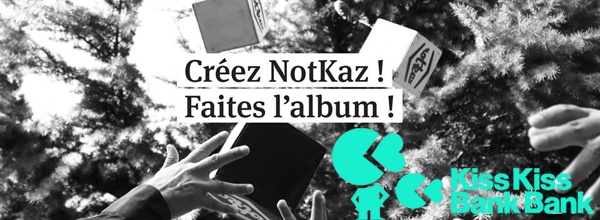http://www.kisskissbankbank.com/fr/projects/notkaz-album-1