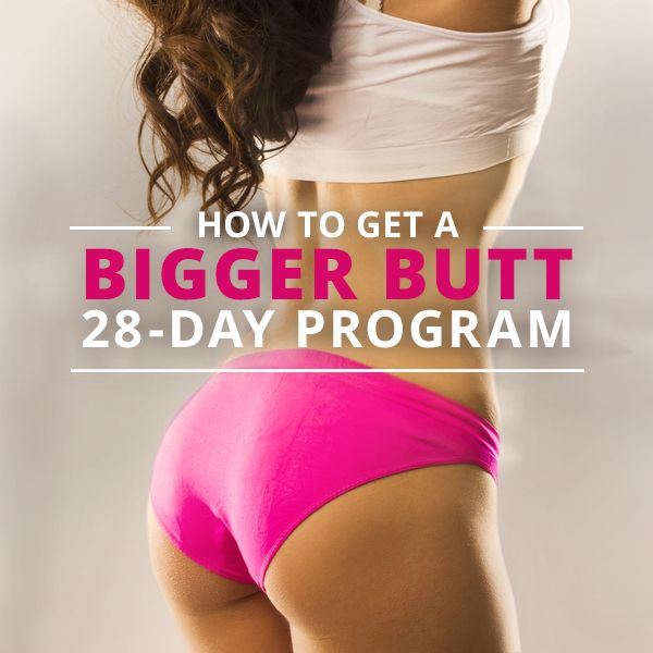 How To Get A Bigger Butt – 28 Day Program