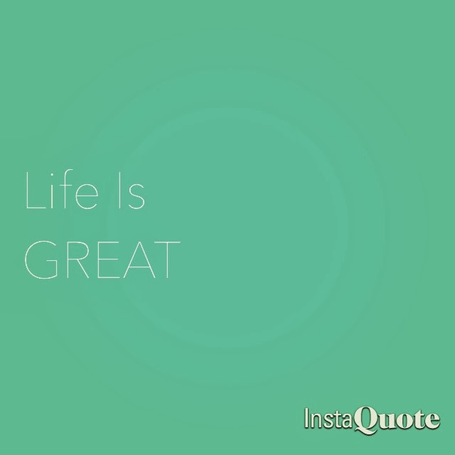 Life Is Great | iloveitallwithmonikawright.com
