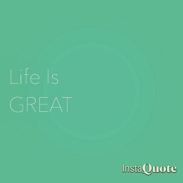 Life Is Great | iloveitallwithmonikawright.com