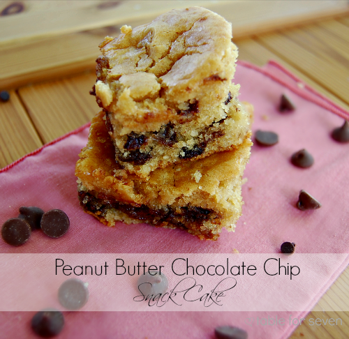 Peanut Butter Chocolate Chip Snack Cake • Table for Seven